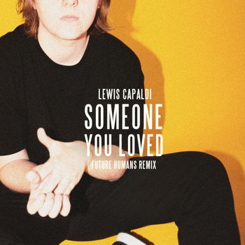 Lewis Capaldi - Someone You Loved (Future Humans Remix)