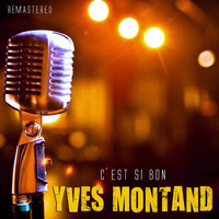 Yves Montand - C'est si bon (Remastered)