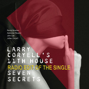 Larry Coryell - Seven Secrets (Single Edit)