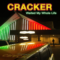 Cracker - Waited My Whole Life