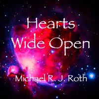 Michael R. J. Roth - Hearts Wide Open