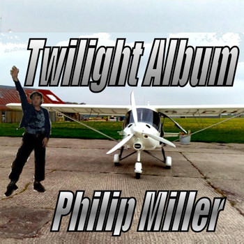 Philip Miller - Twilight Album