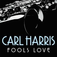 Carl Harris - Fools Love