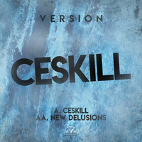 Version - Ceskill  / New Delusions