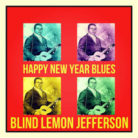 Blind Lemon Jefferson - Happy New Year Blues