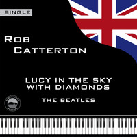 Rob Catterton - Lucy in the Sky with Diamonds