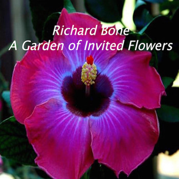 Richard BONE - A Garden of Invited Flowers