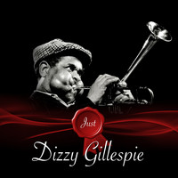 Dizzy Gillespie - Just / Dizzy Gillespie