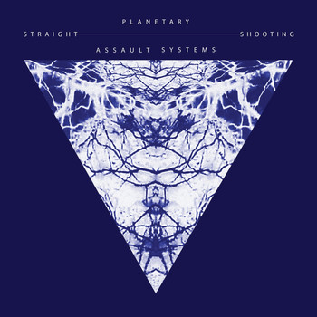 Planetary Assault Systems - Straight Shooting