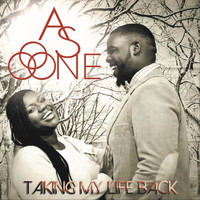 As One - Taking My Life Back