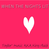 King Fluid - When The Nights Lit (Explicit)