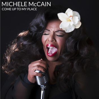 Michele McCain - Come Up To My Place