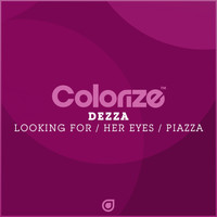 Dezza - Looking For / Her Eyes / Piazza