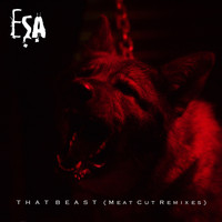 Esa - THAT BEAST (Meat Cut Remixes)