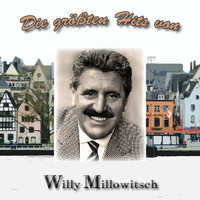 Willy Millowitsch - Die größten Hits von Willy Millowitsch