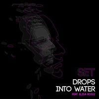 Set - Drops into Water (feat. Elisa Rossi)