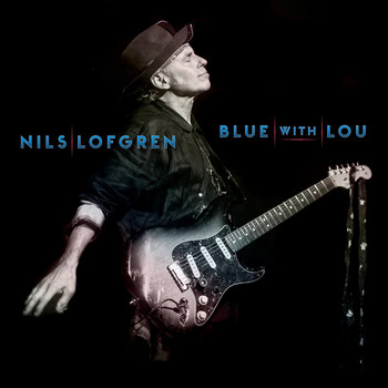 Nils Lofgren - Blue With Lou