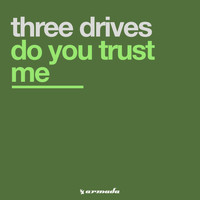 Three Drives - Do You Trust Me