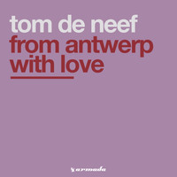Tom de Neef - From Antwerp With Love