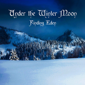Finding Eden - Under the Winter Moon