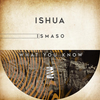 Ismaso - What You Know