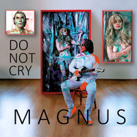 Magnus - Do Not Cry (Radio Edit)