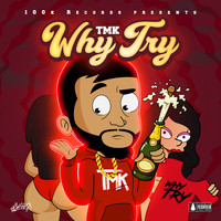 TMK - Why Try (Explicit)