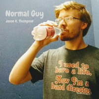Jason K. Thompson - Normal Guy