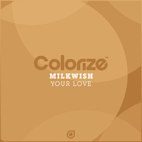 Milkwish - Your Love