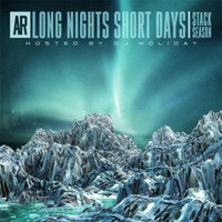 AR - Long Nights Short Day, Stack Season (Hosted by DJ Holiday) (Explicit)