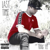 King Tee - Last Time (Explicit)