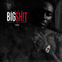 Hood - Big Shit (Explicit)