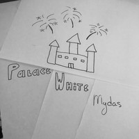Mydas - Palace WHiTE (Explicit)