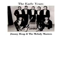 Jimmy Heap & The Melody Masters - The Early Years