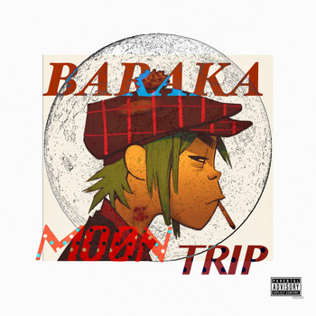Baraka - Moon Trip (Explicit)