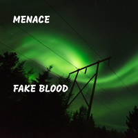 Menace - Fake Blood (Explicit)
