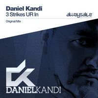 DANIEL KANDI - 3 Strikes UR In