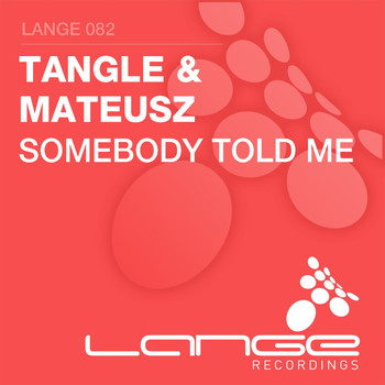 Tangle & Mateusz - Somebody Told Me