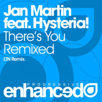 Jan Martin feat. Hysteria! - There's You Remixed