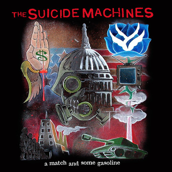The Suicide Machines - A Match & Some Gasoline