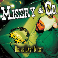 Misery & Co. - Drunk Last NIght