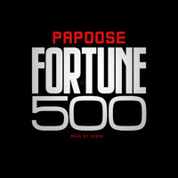 Papoose - Fortune 500