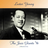 Lester Young - The Jazz Giants '56 (Remastered 2018)