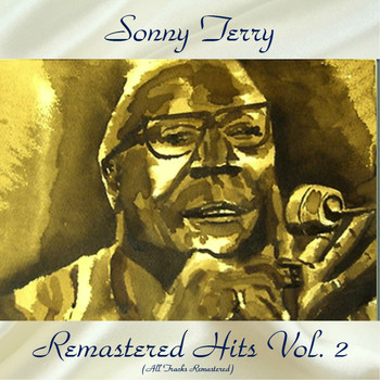 Sonny Terry - Remastered Hits Vol, 2 (All Tracks Remastered)