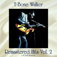 T-Bone Walker - Remastered Hits Vol, 2 (All Tracks Remastered)