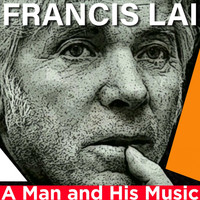 Francis Lai - A Man and His Music