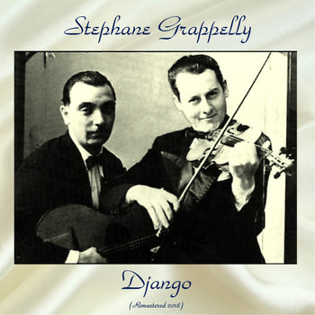Stéphane Grappelly - Django (Remastered 2018)