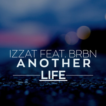 Izzat - Another Life (feat. BRBN)