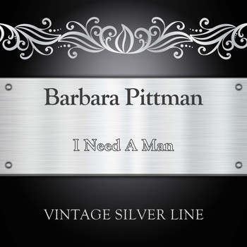 Barbara Pittman - I Need A Man