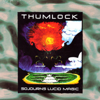Thumlock - Sojourns Lucid Magic